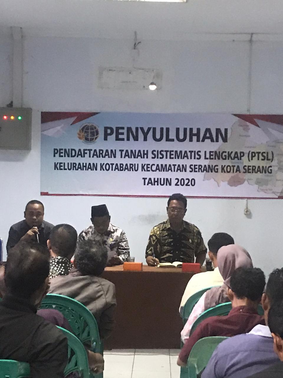 Penyuluhan Pendaftaran Tanah Sistematis Lengkap Kelurahan Kotabaru Kecamatan Serang Tahun 2020